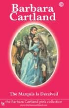 128. The Marquis is Deceived ebook by Barbara Cartland