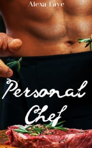 Personal Chef ebook by Alexa Faye