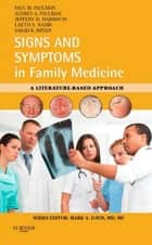 Signs and Symptoms in Family Medicine E-Book - A Literature-Based Approach ebook by Paul M. Paulman, MD, Audrey Paulman,...