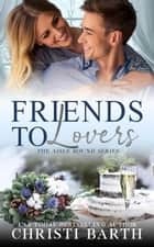 Friends To Lovers - Aisle Bound, #3 ebook by Christi Barth