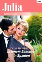 In jenem Sommer in Spanien ebook by Cathy Williams
