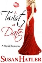 A Twist of Date ebook by Susan Hatler