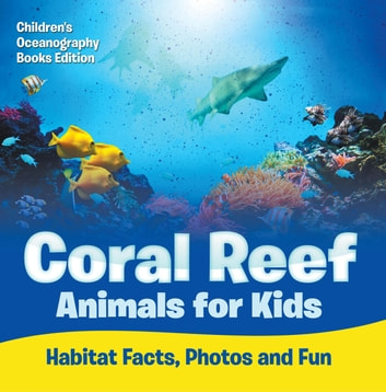Coral Reef Animals For Kids Habitat Facts Photos And Fun