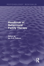 Handbook of Behavioural Family Therapy ebook by Ian R.H. Falloon