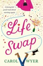 Life Swap ebook by Carol Wyer