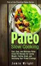 Paleo Slow Cooking ebook by Jamie Wright