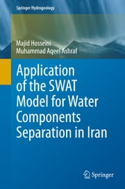 Application of the SWAT Model for Water Components Separation in Iran ebook by Majid Hosseini,Muhammad Aqeel Ashraf