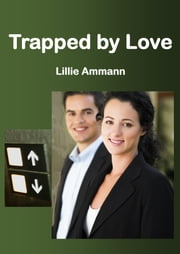 Trapped by Love: A Novelette ebook by Lillie Ammann