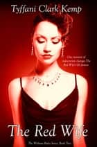 The Red Wife (Without Rules #2) ebook by Tyffani Clark Kemp