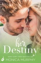 Her Destiny: Reverie 2 ebook by Monica Murphy
