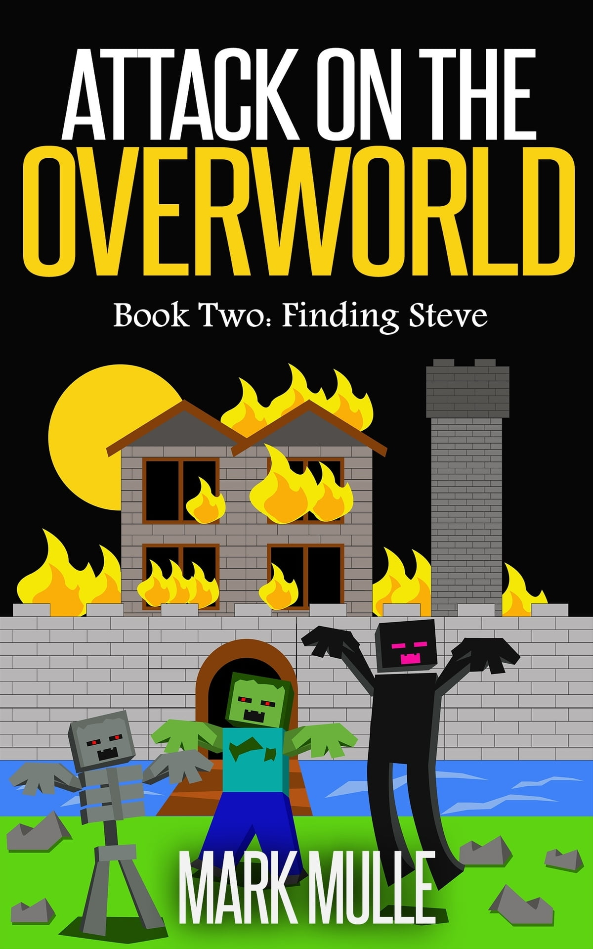 Attack On The Overworld Book Two Finding Steve EBook By Mark Mulle