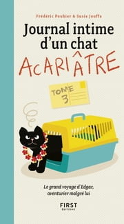 Journal intime d'un chat acariâtre, tome 3 ebook by Susie JOUFFA, Frédéric POUHIER