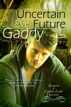 Uncertain Future ebook by Eve Gaddy