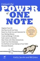 Unleash the Power of One Note ebook by Jacobs, Kathy