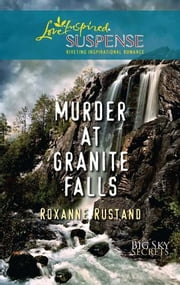 Murder at Granite Falls ebook by Roxanne Rustand