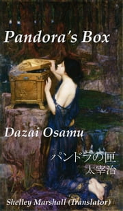 Pandora's Box Dazai Osamu ebook by Shelley Marshall