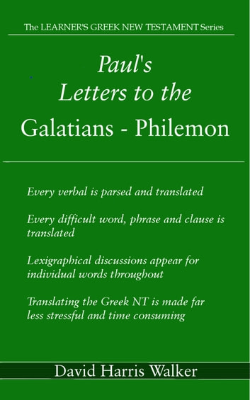 Paul's Letters to the Galatians: Philemon ebook by David Harris Walker