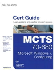 MCTS 70-680 Cert Guide: Microsoft� Windows 7, Configuring ebook by Poulton, Don