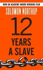 12 Years a Slave ekitaplar by Solomon Northup