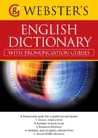 Webster's American English Dictionary (with pronunciation guides) - With over 50,000 references (US English) ebook by Alice Grandison