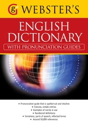 Webster's American English Dictionary (with pronunciation guides) - With over 50,000 references (US English) ebook by Alice Grandison,Joanne Shepherd,Sheila Ferguson