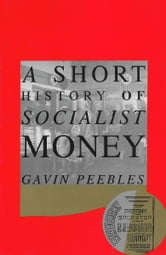 A Short History of Socialist Money ebook by Gavin Peebles
