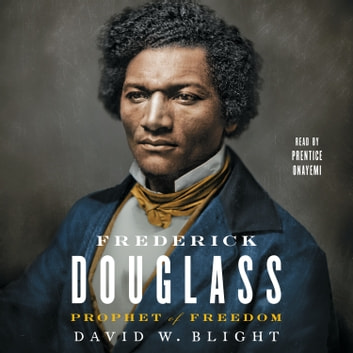 Frederick Douglass - Prophet of Freedom audiobook by David W. Blight