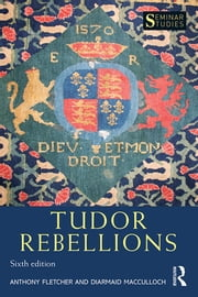 Tudor Rebellions ebook by Anthony Fletcher,Diarmaid MacCulloch