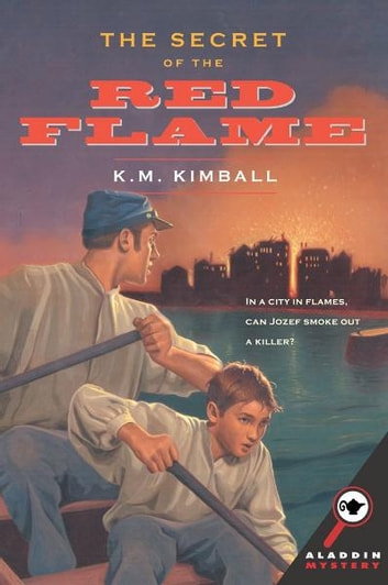 The Secret of the Red Flame eBook by K.M. Kimball