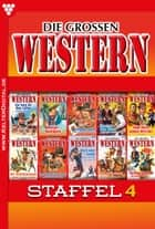 Die großen Western Staffel 4 - E-Book 31-40 ebook by Howard Duff, U.H. Wilken, John F. Beck,...