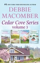 Cedar Cove Series Vol 3/92 Pacific Boulevard / 1022 Evergreen Place / 1105 Yakima Street / 1225 Christmas Tree Lane ebook by Debbie Macomber