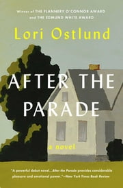 After the Parade - A Novel ebook by Lori Ostlund