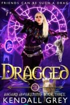 Dragged ebook by Kendall Grey