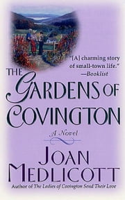 The Gardens of Covington - A Novel ebook by Joan A. Medlicott