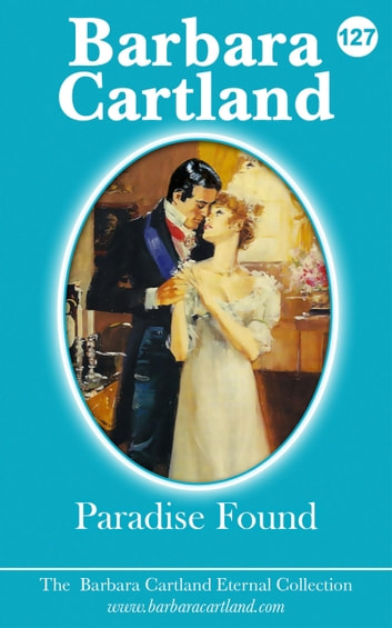 Paradise Found ebook by Barbara Cartland