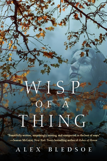 Wisp of a Thing - A Novel of the Tufa ebook by Alex Bledsoe