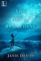 The Art of Breathing ebook by Janie DeVos
