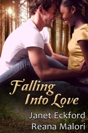 Falling Into Love ebook by Reana Malori