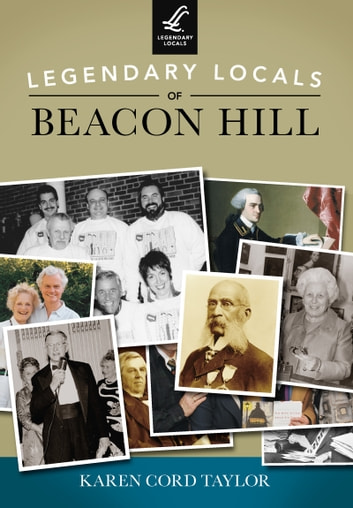 Legendary Locals of Beacon Hill ebook by Karen Cord Taylor