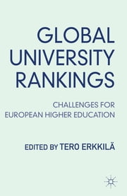 Global University Rankings - Challenges for European Higher Education ebook by Dr Tero Erkkilä