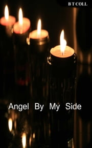 Angel By My Side ebook by B T Coll