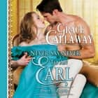 Never Say Never to an Earl audiobook by Grace Callaway