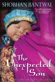 The Unexpected Son ebook by Shobhan Bantwal