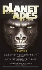 Planet of the Apes Omnibus 2 ebook by John Jakes, David Gerrold, William T Quick