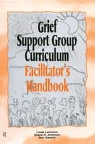 Grief Support Group Curriculum ebook by Linda Lehmann,Shane R. Jimerson,Ann Gaasch