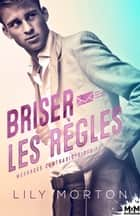 Briser les règles - Messages contradictoires, T1 eBook by Lily Morton, Alexia Vaz
