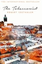 The Tobacconist ebook by Robert Seethaler