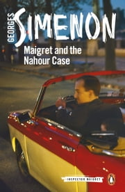 Maigret and the Nahour Case ebook by Georges Simenon, William Hobson