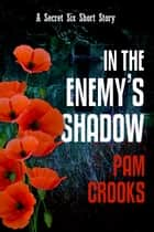 In the Enemy's Shadow ebook by Pam Crooks