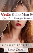 Bundle: Older Man & Younger Woman Vol. 2 (4 Short Stories) ebook by Rosie Zweet